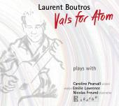 Album artwork for Vals for Atom / Laurent Boutros