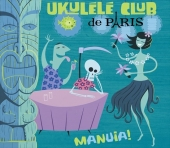 Album artwork for Ukelele Club de Paris: Manuia!