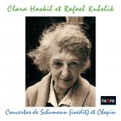 Album artwork for Haskil & Kubelik - Concertos of Schumann & Chopin