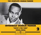 Album artwork for Charlie Parker: Now's The Time (1945-46), Intégr