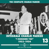 Album artwork for Intégrale Charlie Parker, Vol. 13: I remember you