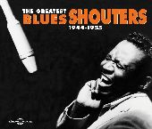 Album artwork for THE GREATEST BLUES SHOUTERS 1944-1955