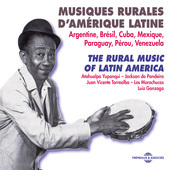 Album artwork for MUSIQUES RURALES d'AMÉRIQUE LATINE (ARGENTINE, BR