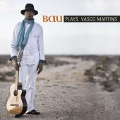 Album artwork for Bau Plays Vasco Martins