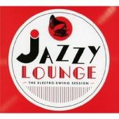 Album artwork for Jazzy Lounge The Electro Swing Session