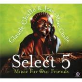 Album artwork for Select 5 - Music for Our Friend / Challe & Challe