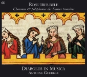 Album artwork for Rose tres bele: Songs and Polyphony by Female Tro