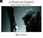 Album artwork for La Passion de Clermont: Hora vos dic vera raizun