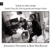 Album artwork for Dunford & MacKillop: Love Is The Cause