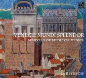 Album artwork for Venecie mundi splendor: Marvels of Medieval Venice