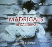 Album artwork for Madrigals of Madness / Calmus Ensemble