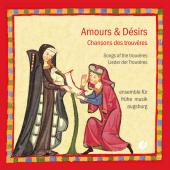 Album artwork for Amours & Désirs: Songs of the Trouvères