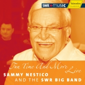 Album artwork for SAMMY NESTICO: FUN TIME AND MORE LIVE