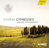 Album artwork for Dvorak: Cypresses - Song Cycle and String Quartets
