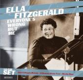Album artwork for ELLA FITZGERALD - EVERYONE'S WRONG BUT ME