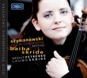Album artwork for Szymanowski: Violin Concertos; Myths / Skride
