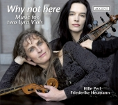 Album artwork for WHY NOT HERE:MUSIC FOR TWO LYRA VIOLS