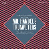 Album artwork for MR. HANDEL'S TRUMPETERS