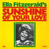 Album artwork for ELLA FITZGERALD - SUNSHINE OF YOUR LOVE