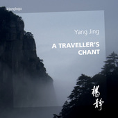 Album artwork for Jing Yang: A Traveler's Chant