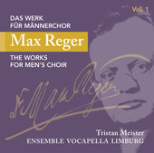 Album artwork for Reger: The Works for Men's Choir, Vol. 1