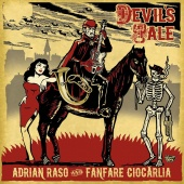 Album artwork for Devil's Tale. Adrian Raso/Fanfare Ciocarlia