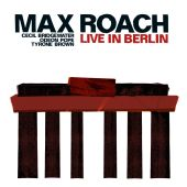 Album artwork for MAX ROACH LIVE IN BERLIN