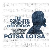 Album artwork for Potsa Lotsa: The Complete Works Of Eric Dolphy