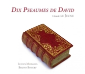 Album artwork for Claude Le Jeune: Dix Pseaumes de David (1564)