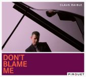 Album artwork for Claus Raible: Don't Blame Me