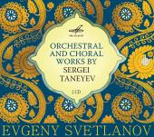 Album artwork for Taneyev: ORCHESTRAL & CHORAL WORKS