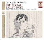 Album artwork for Shostakovich: Preludes & Ballet Suite