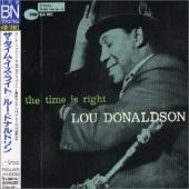 Album artwork for Lou Donaldson - The Time is Right (Japanese Ed.)