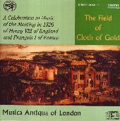 Album artwork for The Field Of Cloth Of Gold (Musica Antiqua of Lond