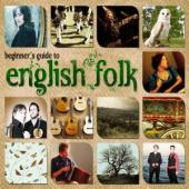 Album artwork for Beginners Guide To English Folk (3CD)