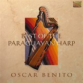 Album artwork for Oscar Benito: Best of the Paraguayan Harp