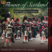 Album artwork for PRIDE OF MURRAY PIPE BAND - FLOWER OF SCOTLAND