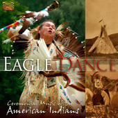 Album artwork for Eagle Dance: Ceremonial Music of American Indians