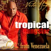 Album artwork for Victor Hugo: Tropical Gangster - Salsa from Venezu