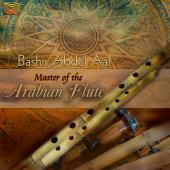 Album artwork for Bashir Abdel 'Aal: Master of the Arabian Flute