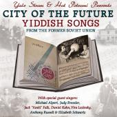 Album artwork for City of the Future: Yiddish Songs from the Former