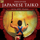 Album artwork for Discover Japanese Taiko with ARC Music