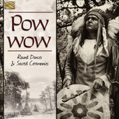 Album artwork for Pow Wow: Round Dances & Sacred Ceremonies
