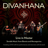 Album artwork for Divanhana Live in Mostar: Sevdah Music from Bosnia