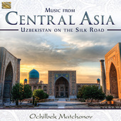 Album artwork for Music from Central Asia: Uzbekistan on the Silk Ro