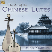 Album artwork for Miao, Xiaoyun: Art of the Chinese Lute