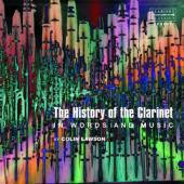 Album artwork for THE HISTORY OF THE CLARINET IN WORDS AND MUSIC