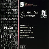 Album artwork for KONSTANTIN IGUMNOV: SCHUMANN / TCHAIKOVSKY / CHOPI