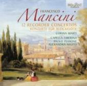 Album artwork for Mancini: 12 Recorder Concertos / Marti