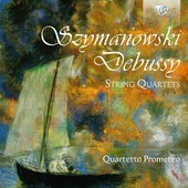 Album artwork for Szymanowski & Debussy: STRING QUARTETS